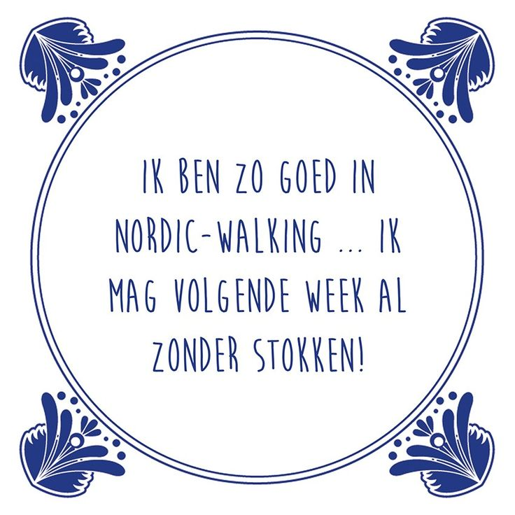 Tegeltjeswijsheid.nl - een uniek presentje - Ik ben zo goed in Nordic Walking