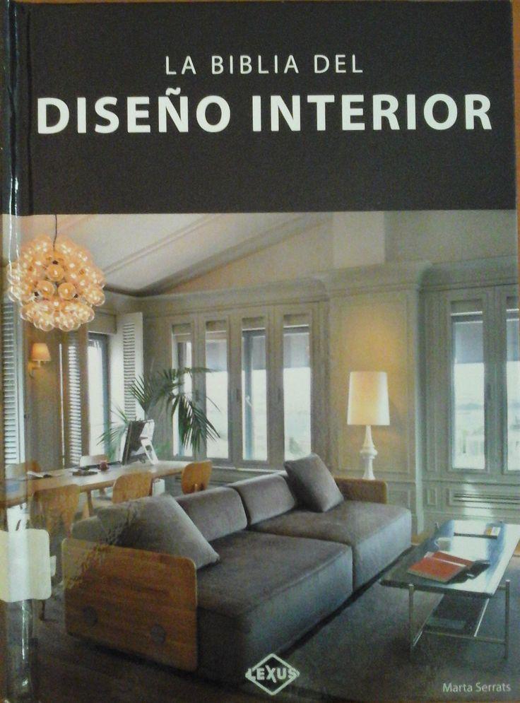 Serrats, Marta. La Biblia Del Diseño Interior. 1ª ed. España: Lexus, 2012. Disponible en la Biblioteca de Ingeniería y Ciencias Aplicadas. (Primer nivel EBLE)
