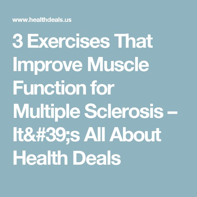3 Exercises That Improve Muscle Function for Multiple Sclerosis – It's All About Health Deals