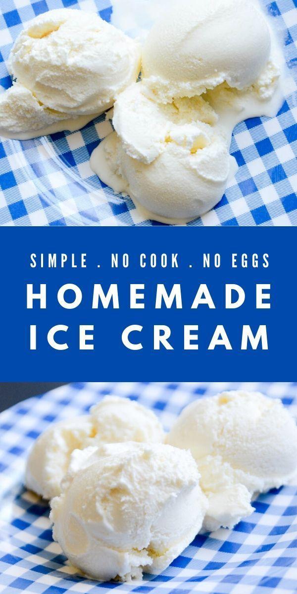 Simple Homemade Vanilla Ice Cream No Eggs No Cook Recipe In 2020 Homemade Vanilla Ice Cream Homemade Ice Cream Recipes Machine Ice Cream Maker Recipes