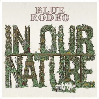 Blue Rodeo - In Our Nature (full official album stream)