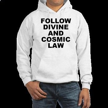 (FRONT) Men's light color white hoodie with Follow Divine And Cosmic Law theme. Divine and cosmic law is the universal, unchanging and everlasting truths that keep existence in order no matter the assumption, awareness or lack of current awareness of them. Available in white, Heather grey; small, medium, large, x-large, 2x-large for $43.99. Go to the link to purchase the product and to see other options – www.cafepress.com...