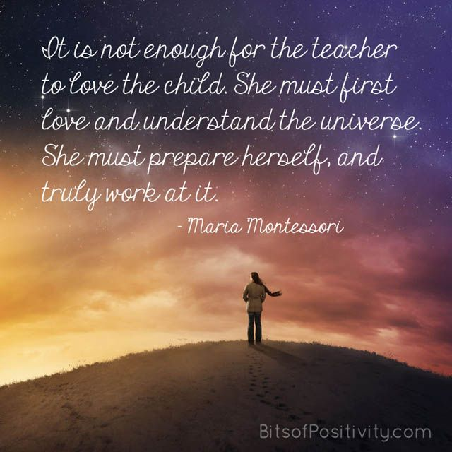 """It is not enough for the teacher to love the child. She must first love and understand the universe. She must prepare herself, and truly work at it."" Maria Montessori. Montessori word art freebie without watermark at http://bitsofpositivity.com/2016/02/17/the-teacher-montessori-word-art-freebie/"