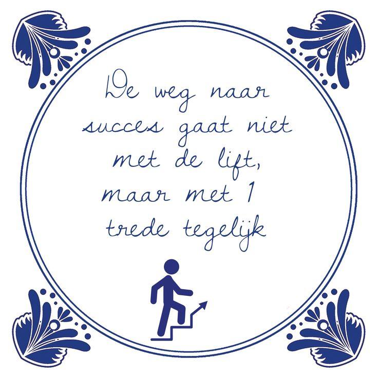 Tegeltjeswijsheid.nl - een uniek presentje - De weg naar succes Deze week is het…