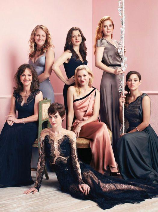 Anne Hathaway, Sally Field, Amy Adams, Helen Hunt, Naomi Watts, Marion Cotillard e Rachel Weisz