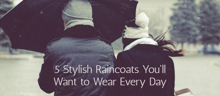 Are you an umbrella or a raincoat person? Here are 5 stylish raincoats you'll want to wear every day!