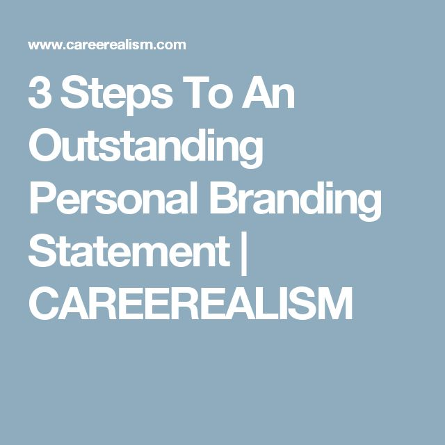 3 Steps To An Outstanding Personal Branding Statement | CAREEREALISM