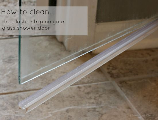 how do you clean the plastic strip at bottom of glass shower door