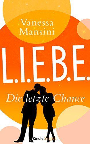 L.I.E.B.E. - Die letzte Chance (Kindle Single)