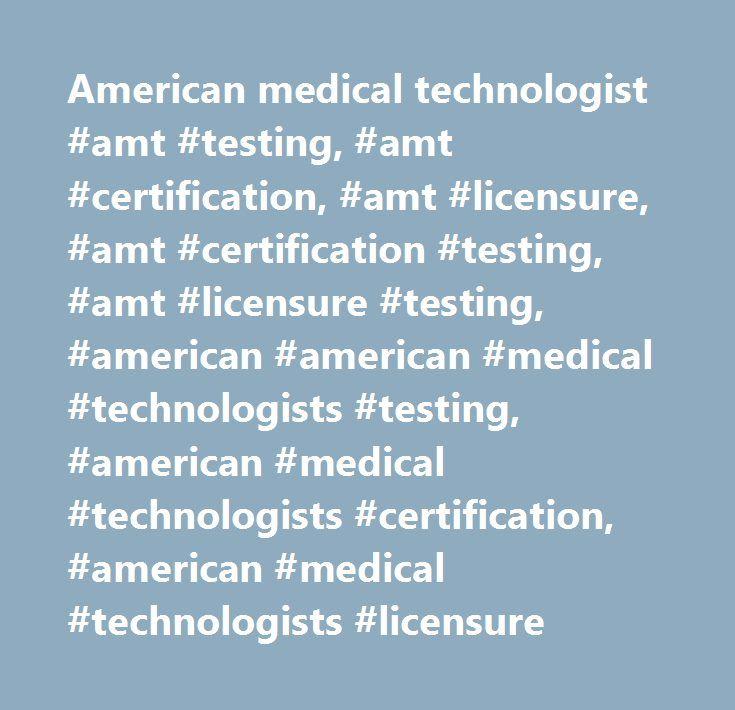 American medical technologist #amt #testing, #amt #certification, #amt #licensure, #amt #certification #testing, #amt #licensure #testing, #american #american #medical #technologists #testing, #american #medical #technologists #certification, #american #medical #technologists #licensure…