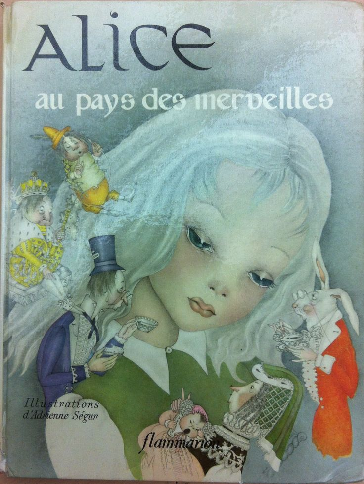 Alice in Wonderland. Year: 1949. Country: France. Illustrations: Adrienne Ségur. Additional Info: Flammarion French Edition.