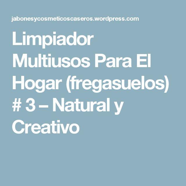 Limpiador Multiusos Para El Hogar (fregasuelos)   # 3    – Natural y Creativo