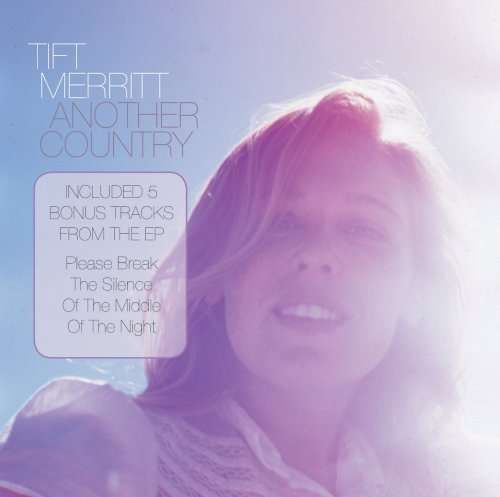 Die CD Tift Merritt: Another Country jetzt probehören und für 7,99 Euro kaufen. Mehr von Tift Merritt gibt es im Shop.