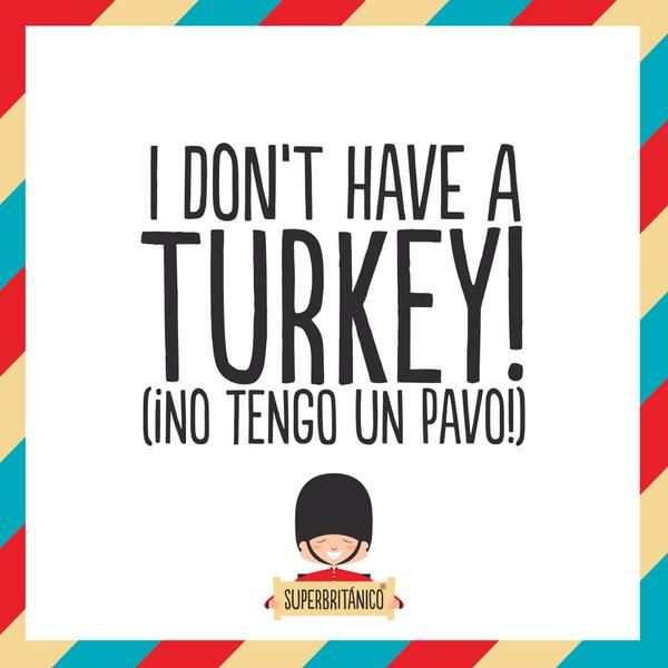 @Superbritánico doesn't have a turkey...