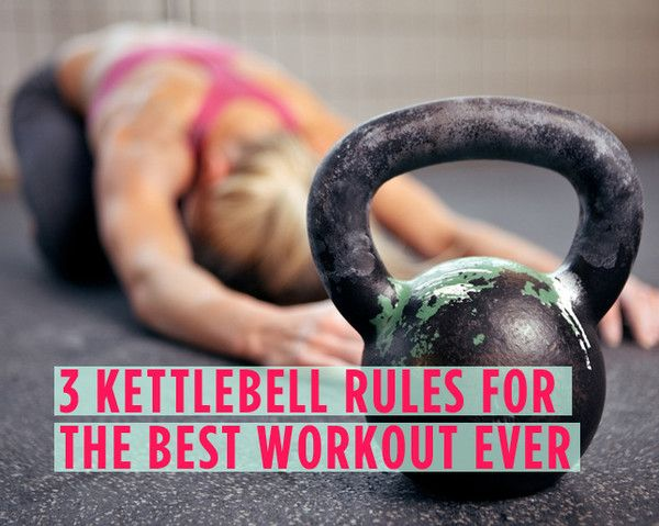 3 Kettlebell Rules for The Best Workout Ever  http://www.womenshealthmag.com/fitness/kettlebell-workout-rules
