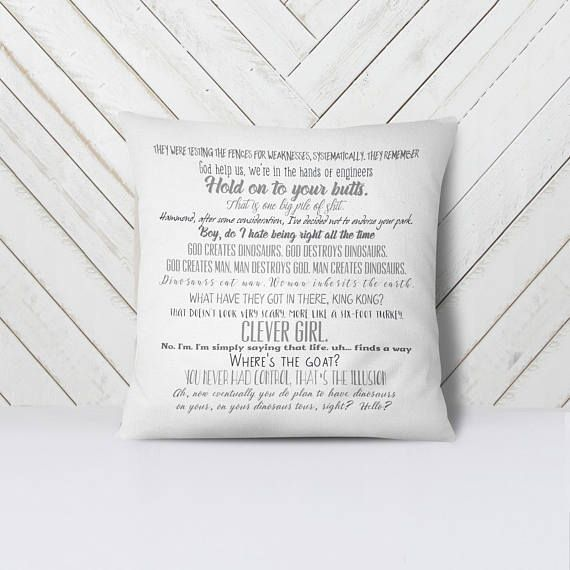 Jurassic Park movie quote pillow cover 18x18inch - movie quotes - movies - washable pillow cover - fiber arts - home textiles - eco inks These movie quote pillows are great for any filmophile! Give them as a gift or keep them for yourself, but no matter what, they're sure to be a