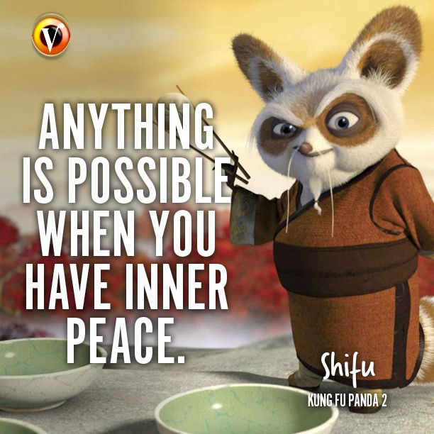 "Shifu (Dustin Hoffman) in Kung Fu Panda 2: ""Anything is possible when you have inner peace."" #quote #superguide"