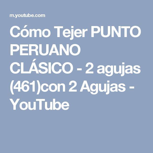 Cómo Tejer PUNTO PERUANO CLÁSICO - 2 agujas (461)con 2 Agujas - YouTube