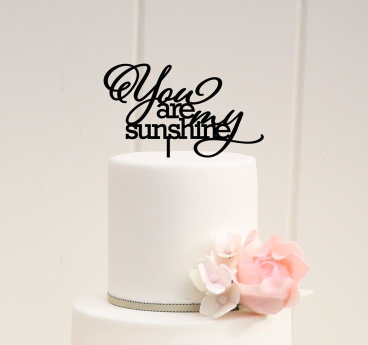 You Are My Sunshine Wedding Cake Topper or Baby Shower Cake Topper - Custom Cake Topper by ThePinkOwlDesigns on Etsy https://www.etsy.com/ca/listing/245588327/you-are-my-sunshine-wedding-cake-topper