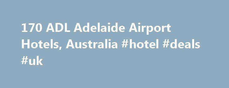 170 ADL Adelaide Airport Hotels, Australia #hotel #deals #uk http://hotels.remmont.com/170-adl-adelaide-airport-hotels-australia-hotel-deals-uk/  #adelaide airport motel # Hotels Near Adelaide Airport Accommodation Near Adelaide Airport Forget the rushing, the traffic jams and the last-minute hold-ups everything that makes you think I can't even. If you have a late arrival or an early morning departure, book accommodation near Adelaide airport and relax knowing you're only minutes from the…