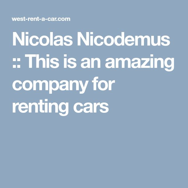 Nicolas Nicodemus :: This is an amazing company for renting cars