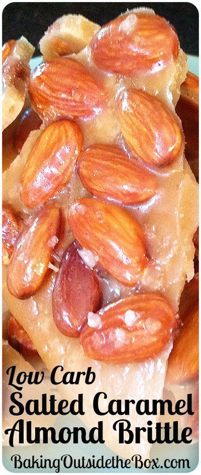 #bakingoutsidethebox | This recipe for Low Carb Salted Caramel Almond Brittle is quick and easy to make. Just 5 ingredients. A low carb treat bargain at 3.8 carbs per serving.