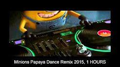 Minions Papaya Dance Remix 2015, 1 HOURS - YouTube