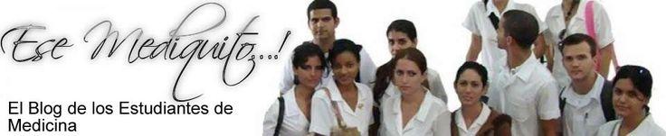 Ese Mediquito...! | El Blog de los Estudiantes de Medicina Dirección: http://esemediquito.cubava.cu/