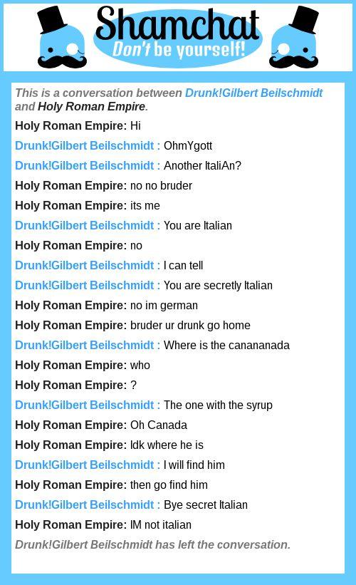 A conversation between Holy Roman Empire and Drunk!Gilbert Beilschmidt