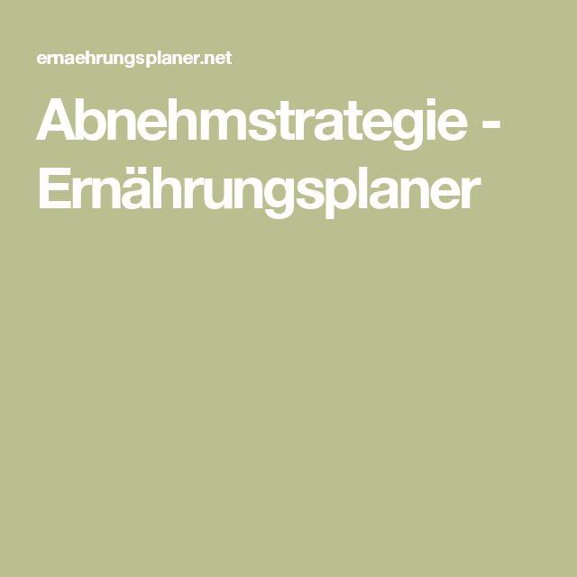 Abnehmstrategie - Ernährungsplaner