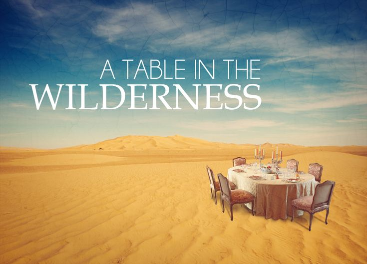 Exciting Can God Set A Table In The Wilderness Gallery - Best Image ...