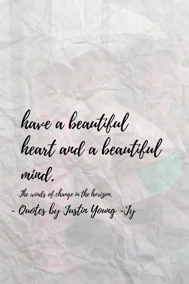 Have a beautiful heart ~ Quotes by Justin Young ~ Jy  Beautiful