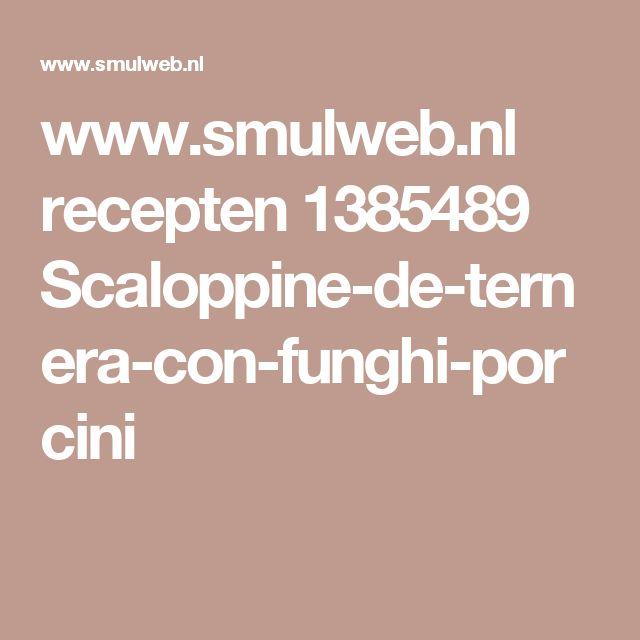 www.smulweb.nl recepten 1385489 Scaloppine-de-ternera-con-funghi-porcini