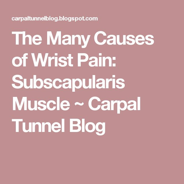 The Many Causes of Wrist Pain: Subscapularis Muscle ~ Carpal Tunnel Blog