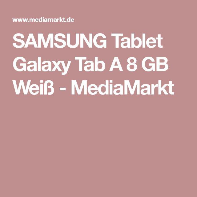 SAMSUNG Tablet Galaxy Tab A 8 GB Weiß - MediaMarkt