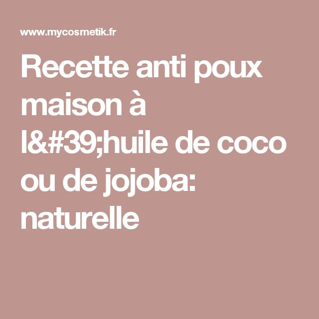 25 best ideas about anti poux maison on pinterest for Anti poux maison