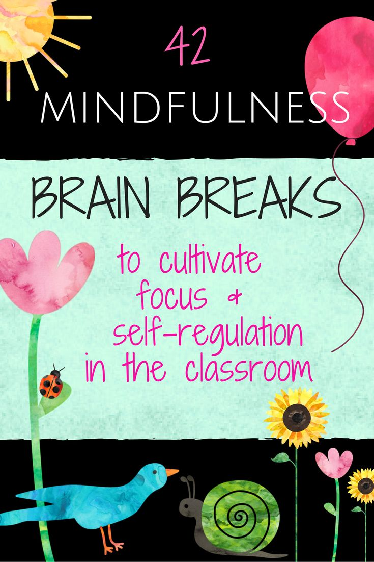 Classroom Break Ideas : Best mindfulness for children students in the
