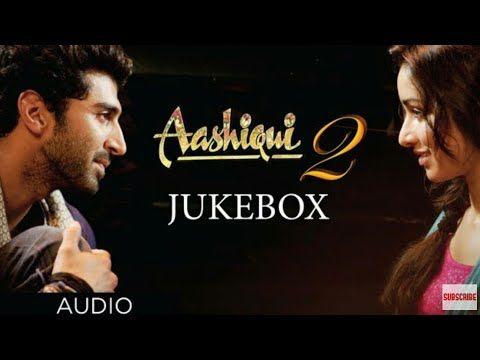 Aashiqui 2 Movie Audio Jukebox Full Songs Aditya Roy Kapur Shraddha Kapoor Youtube Bollywood Music Love Songs Hindi Bollywood Movie Songs
