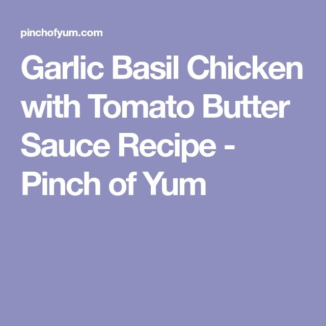 Garlic Basil Chicken with Tomato Butter Sauce Recipe - Pinch of Yum