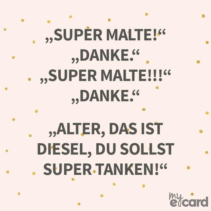 """""""Super Malte!"""" """"Danke."""" """"Super Malte!!!"""" """"Danke."""" """"Alter, das ist Diesel, du sollst Super tanken!"""""""