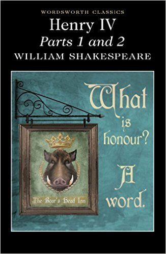 Henry IV Parts 1 & 2 - William Shakespeare