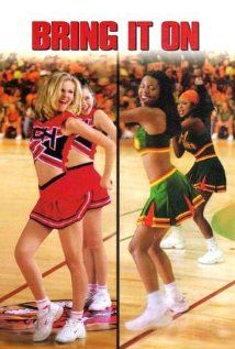 Bring It On (2000). Silly, fun in places, and a guilty pleasure.
