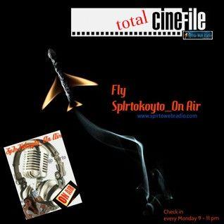 ΠΤΗΣΗ SpIrtoKoyto _On Air: TOTAL Cinefile...!!!   23/6/2014