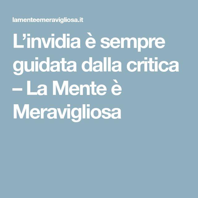 L'invidia è sempre guidata dalla critica – La Mente è Meravigliosa
