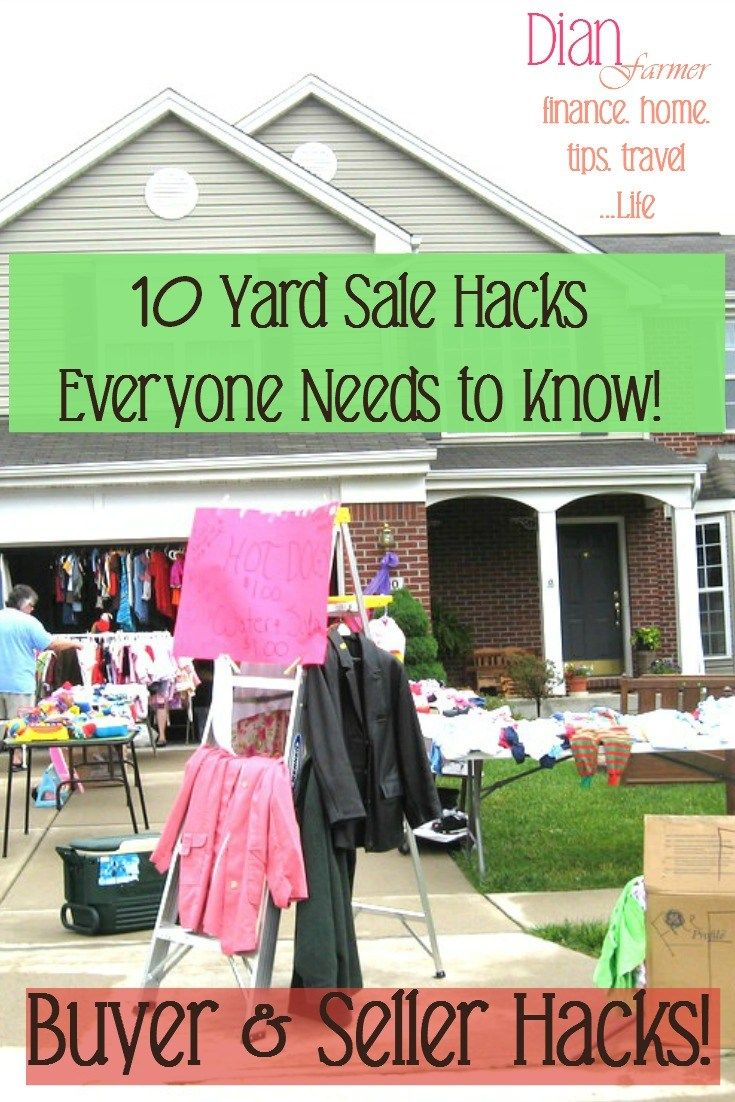 10 Yard Sale Hacks That Everyone Needs to Know! 10 Yard Sale Hacks That Everyone Needs to Know!         People love yard sales for several reasons; some love the thrill of the hunt, while others love making money selling items they don't use anymore. Regardless if you are an avid yard sale buyer or seller, there are a few yard sale tips & tricks that you should know before going to or setting out those yard sale signs, or even moving sale signs. Below you will find 10 yard sale ha..