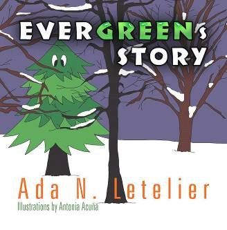 """It's never to early for Christmas! """"EVERGREENs STORY"""" - An Evergreen Tree Learns Its Purpose in this Charming Children's Book by Ada N. Letelier #childrensbook #christmas"""