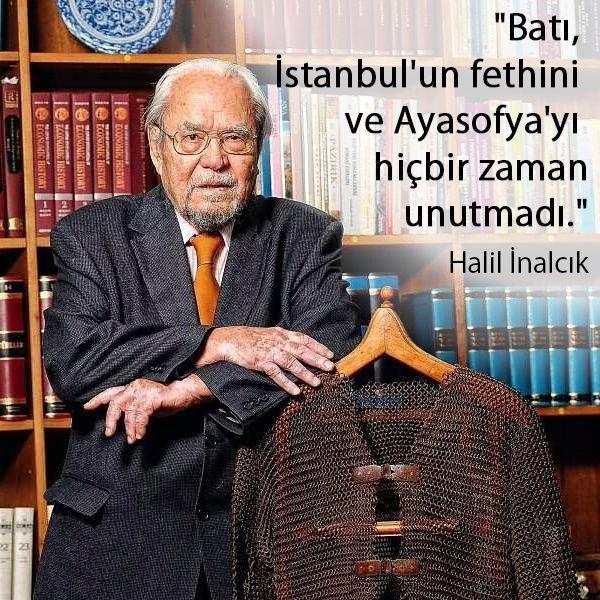 Batı, İstanbul'un fethini ve Ayasofya'yı hiçbir zaman unutmadı. Prof. Dr. Halil İnalcık #OsmanlıDevleti