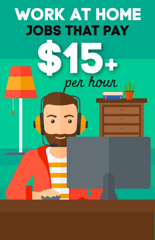 Work At Home Jobs That Pay 15 Per Hour Work From Home Jobs