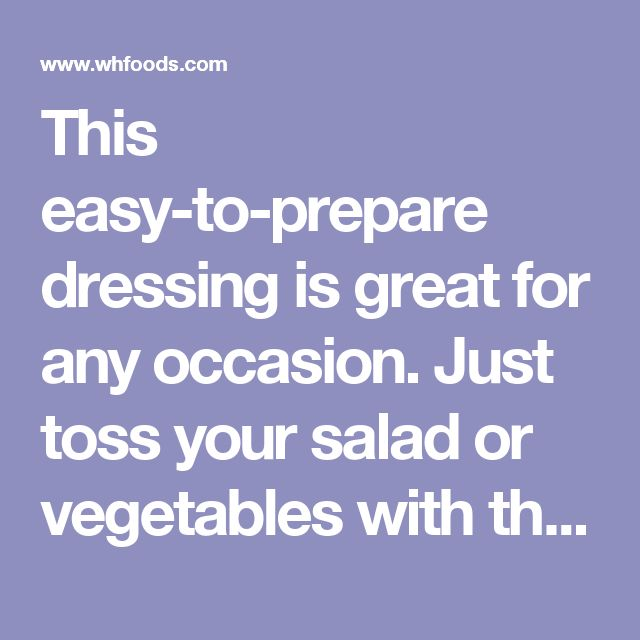 This easy-to-prepare dressing is great for any occasion. Just toss your salad or vegetables with the ingredients and enjoy! It is not necessary to mix the ingredients of the dressing separately before using. 	Prep and Cook Time: 1 minute   Ingredients: 3 TBS extra virgin olive oil 2 tsp fresh lemon juice 1 clove garlic, pressed sea salt and pepper to taste Directions:  Toss your favorite salad with the ingredients and serve.  Serves 2   Nutritional Profile  Mediterranean Dressing 1.00…