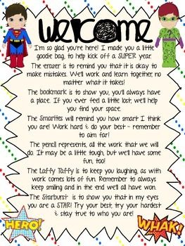 Use this welcome back letter to create fun little welcome back to school goodie bag for your students to give out on the first day of school. Include the items from the poem in the goodie bag, tie with a ribbon and attach this letter to bag. Fun superhero colors
